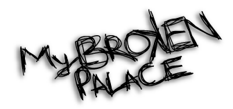 My Broken Palace